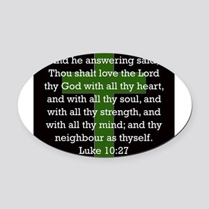 Luke 10:27 Oval Car Magnet